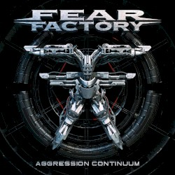 Aggression Continuum by Fear Factory