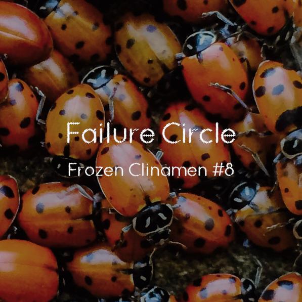 Failure Circle – Frozen Clinamen 8
